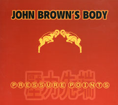 John Brown's Body - Pressure Points | Leeway's Home Grown ...