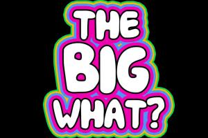 The BIG What? Music Festival