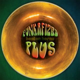 Boston Horns - Funkafized Plus CD