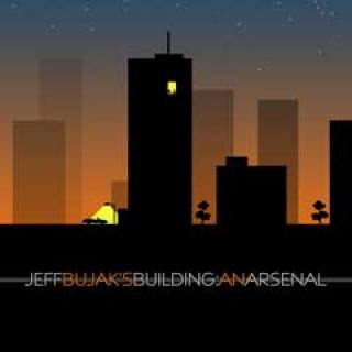 Jeff Bujak - Building: An Arsenal