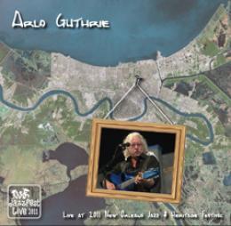 Arlo Guthrie - Live at Jazz Fest 2011 (2 CDs)