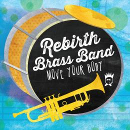 Rebirth Brass Band - Move Your Body CD