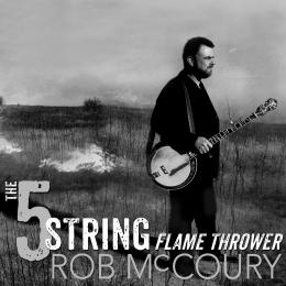Rob McCoury - 5 String Flame Thrower CD