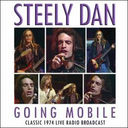 Steely Dan - Going Mobile: Classic 1974 Live Radio Broadcast CD