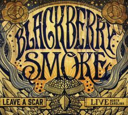 Blackberry Smoke - Leave a Scar Live in NC DVD