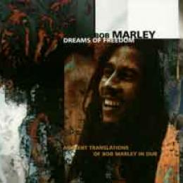 Dreams Of Freedom - Ambient Translations Of Bob Marley In