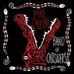 Mike Dillon - Band of Outsiders CD