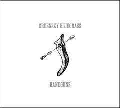 greensky bluegass handguns cd leeway 39 s home grown music network. Black Bedroom Furniture Sets. Home Design Ideas