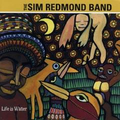 sim redmond band life is water cd leeway 39 s home grown music network. Black Bedroom Furniture Sets. Home Design Ideas