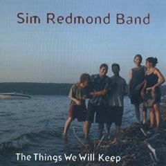 sim redmond band the things we will keep cd leeway 39 s home grown music network. Black Bedroom Furniture Sets. Home Design Ideas