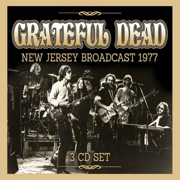 Grateful dead new jersey broadcast 1977 3cd leeway 39 s for New jersey house music