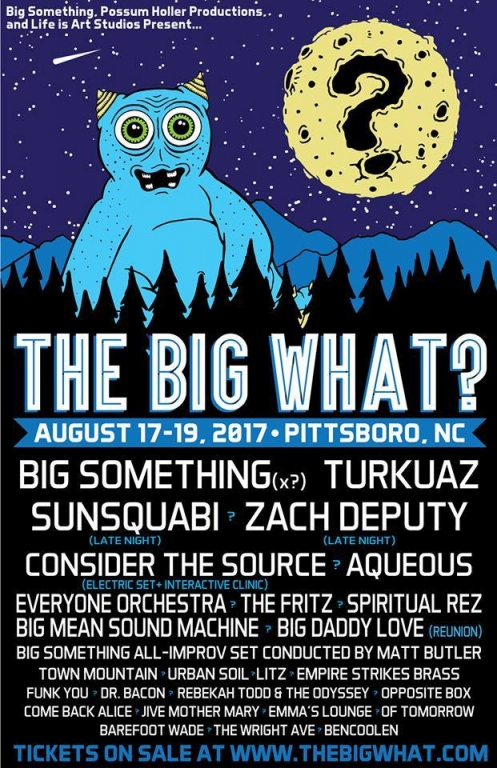 The BIG What? 2017 Lineup